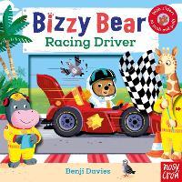Bizzy Bear: Racing Driver by Benji Davies