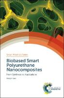 Biobased Smart Polyurethane Nanocomposites From Synthesis to Applications by Niranjan Karak