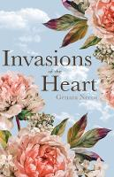 Invasions of the Heart by Genara Necos