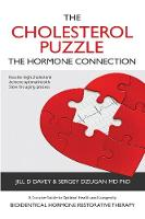 The Cholesterol Puzzle The Hormone Connection by Jill D. Davey, Sergey, MD, PhD Dzugan