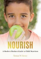 NOURISH A Modern Mother's Guide to Child Nutrition by Tamar N. Henry