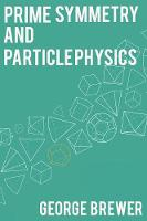 Prime Symmetry and Particle Physics by George Brewer