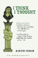 I Think I Thought by Martin Parker