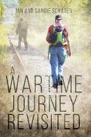 A Wartime Journey Revisited Incorporating `An Odyssey through Occupied Europe in 1943' by Ian Schagen, Sandie Schagen