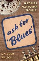 Ask for Blues by Malcolm Walton