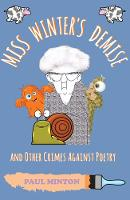 Miss Winter's Demise and Other Crimes Against Poetry by Paul Minton