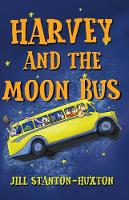 Harvey and the Moon Bus by Jill Stanton-Huxton
