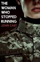The Woman Who Stopped Running by John Cary