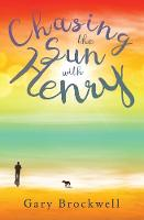 Chasing the Sun with Henry by Gary Brockwell