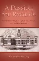 A Passion for Records Walter Rye (1843-1929), Topographer, Sportsman and Norfolk's Champion by Christopher Kitching