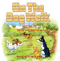 On the Dog Walk! by David J. Robertson