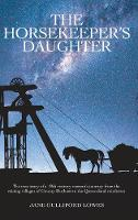 The Horsekeeper's Daughter by Jane Gulliford Lowes
