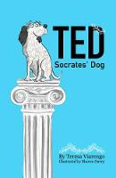 Ted - Socrates' Dog How Dogs Interpret the World by Teresa Viarengo