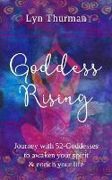 Goddess Rising by Lyn Thurman