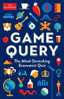 Game Query The Mind-Stretching Economist Quiz by Philip Coggan