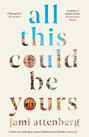Cover for All This Could Be Yours by Jami Attenberg