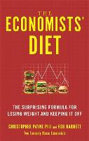 The Economists' Diet The Surprising Formula for Losing Weight and Keeping It Off by Christopher Payne, Rob Barnett