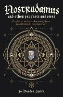 Nostradamus and Other Prophets and Seers by Jo Durden-Smith