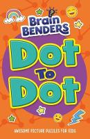 Brain Benders: Dot to Dot by Jessica Sinyor