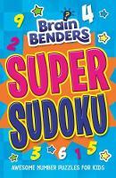 Brain Benders: Super Sudoku by Arcturus Publishing