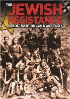 The Jewish Resistance by Paul Roland