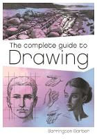 The Complete Guide to Drawing by Barrington Barber