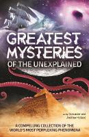 Greatest Mysteries of the Unexplained by Andrew Holland, Lucy Doncaster