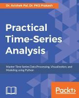 Practical Time Series Analysis by Dr. PKS Prakash