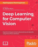 Deep Learning for Computer Vision Expert techniques to train advanced neural networks using TensorFlow and Keras by rajalingappaa shanmugamani
