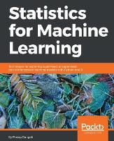 Statistics for Machine Learning by Pratap Dangeti