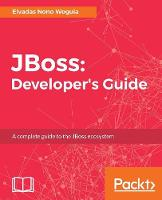 JBoss: Developer's Guide by Elvadas Nono Woguia