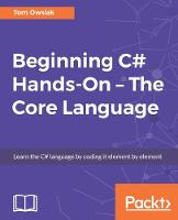 Beginning C# Hands-On - The Core Language by Tom Owsiak