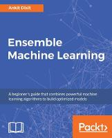 Ensemble Machine Learning by Ankit Dixit