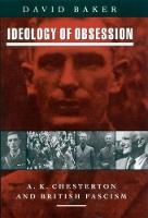 Ideology of Obsession A.K. Chesterton and British Fascism by David Baker