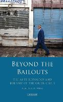 Beyond the Bailouts The Anthropology and History of the Greek Crisis by Clarissa De Waal