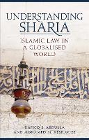 Understanding Sharia Islamic Law in a Globalised World by Raficq S. Abdulla, Mohamed M. Keshavjee