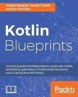 Kotlin Blueprints by Ashish Belagali, Hardik Trivedi, Akshay Chordiya