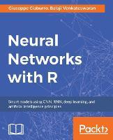 Neural Networks with R by Giuseppe Ciaburro, Balaji Venkateswaran