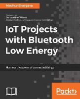 IoT Projects with Bluetooth Low Energy by Madhur Bhargava