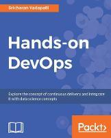 Hands-on DevOps by Sricharan Vadapalli