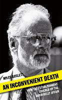 An Inconvenient Death How the Establishment Covered Up the David Kelly Affair by Miles Goslett