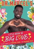 Dr. Marcel's Little Book of Big Love Breakout star of this year's Love Island, Dr. Marcel brings you his ultimate guide to finding love, the island way... by Marcel Somerville