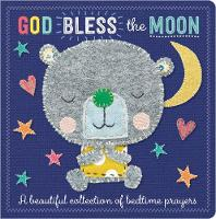 God Bless the Moon: A Beautiful Collection of Bedtime Prayers by Make Believe Ideas