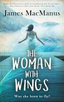 Cover for The Woman with Wings by James MacManus