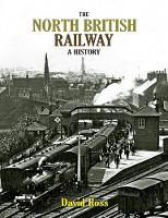 The North British Railway A History by David Ross
