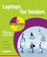 Laptops for Seniors in easy steps - Windows 10 Edition by Nick Vandome