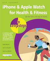 iPhone & Apple Watch for Health & Fitness in Easy Steps by Nick Vandome