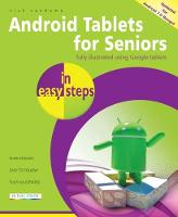 Android Tablets for Seniors in Easy Steps Covers Android 7.0 Nougat by Nick Vandome