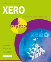 Xero in Easy Steps Making Business Accounting Simple by Bill Mantovani