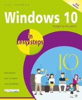 Windows 10 in easy steps, 3rd Edition Covers the Creators Update by Nick Vandome